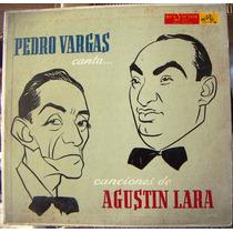 Bolero, Pedro Vargas, Canta Canciones De Agustin Lara, Lp10´