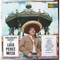 Bolero, Luis Perez Meza, Unicamente Exitos, Lp 12´, Eex