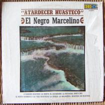 Bolero, El Negro Marcelino, Atardecer Huasteco, Lp 12´, Eex