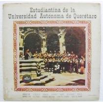 Estudiantina De La Univ. A. De Querétaro 1 Disco Lp Vinil