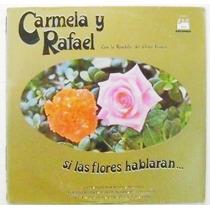 Carmela Y Rafael Si Las Flores Hablaran. 1 Disco Lp Vinil