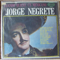 Bolero, Jorge Negrete, Cuando Quiere Un Mexicano, Lp 12´ Eex