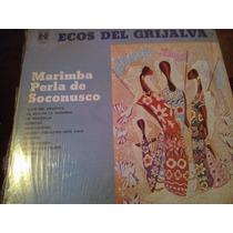 Disco De Acetato De Ecos Del Grijalva, Marimba Perla De Soco