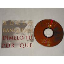 Rocio Banquells - Dimelo Tu Porque Cd Promo Emi 1994