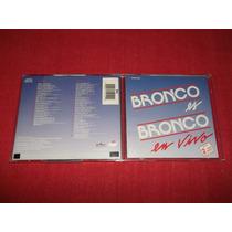 Bronco - Bronco Es Bronco En Vivo Cd Doble Nac Ed 1992 Mdisk