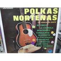 Las Aguilas Del Norte Polkas Norteñas Lp