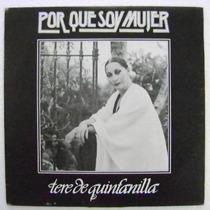 Tere De Quintanilla / Porque Soy Mujer 1 Disco Lp Vinil