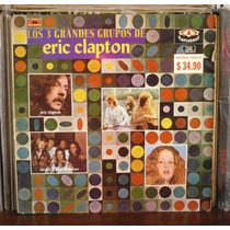 Eric Clapton Lp Los Tres Grandes Grupos De Eric Clapton