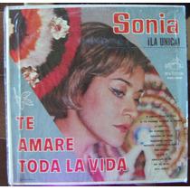 Bolero, Sonia, La Unica, Te Amare Toda La Vida, Lp 12´, Daa