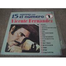 Discos Lp De Vicente Fernandez, 15 Grandes Exitos