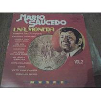 Discos Lp De Mario Saucedo, Una Moneda Vol.2