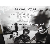 Jaime Lopez Hotel Garage En Vivo Y En Dominguez Cd Sellado