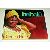 Cd Carmen Flores / Babalu Importado