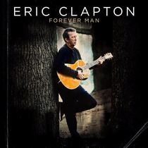 Forever Man / Eric Clapton / 2 Discos Cd Con 33 Canciones