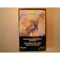The Best Of The Jazz Guitars Casette Importado Usa