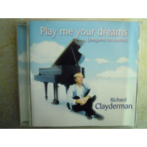 Richard Clayderman Cd Play Me Your Dreams