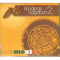 El Papas Vagabun2 - Mexico ( Banda Mexicana ) Cd Rock Urbano