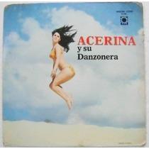 Acerina Y Su Danzonera 1 Disco Lp Vinil