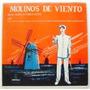 Molinos De Viento / Opereta Española 1 Disco Lp Vinil