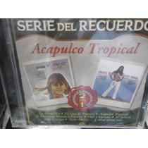 Acapulco Tropical Serie Del Recuerdo Cd Nuevo Sellado