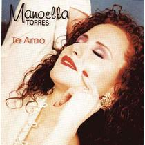 Cd Primer Edición De Manoella Torres: Te Amo 2000