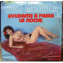 Pop Nacional,rosy Mendoza, Ayudame A Pasar La Noche, Lp 12´
