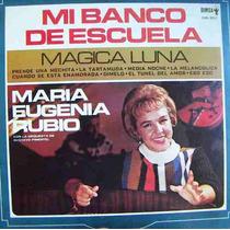 Rock Mex, Maria Eugenia Rubio, ( Mi Banco De Escuela), Lp12´