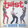 Rock Mexicano. Manolo Muñoz, ( Twist), Lp 12´,