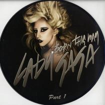 Lady Gaga Born This Way Part 1 Picture Disc Ltd Edition Dj
