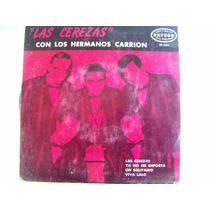 Rock Mexicano, Hermanos Carrion, Las Cerezas, Ep 7´,