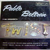 Rock Mexicano, Pablo Beltran Ruiz Y Su Orquesta, Twist, Lp12