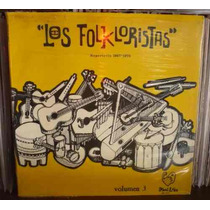 Los Folkloristas Repertorio 1967 - 1970 Volumen 3 Lp
