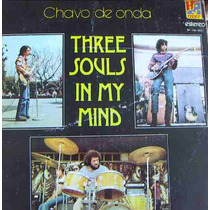 Three Souls In My Mind, ( Chavo De Onda ), Lp 12´,