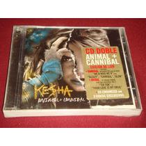 Kesha Cd Doble Nuevo Y Cerrado Animal Y Canibal