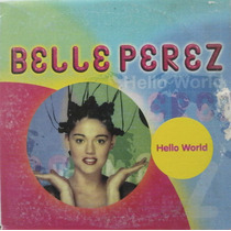 Belle Perez Hello Wolrd-remixes Cd Sampler Mexicano, Raro