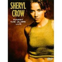 Sheryl Crow Rockin´ The Globe Live Dvd