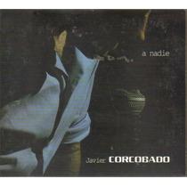 Corcobado - A Nadie ( Rock Indie Dark Español ) Cd + Dvd