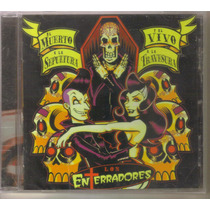 Los Enterradores - El Muerto ( Psychobilly Mexicano) Cd Rock