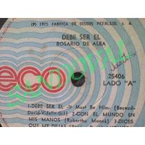Disco Lp De Vinil Ocetato 33 Rpm Rosario De Alba Debe Ser El