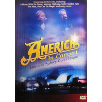 America - In Concert Live At The Sydney Opera House Dvd