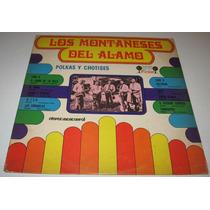 Los Montañeses Del Alamo- Polkas Y Chotis - Disco Lp Norteño