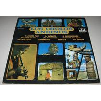 Los Cholos Andinos - El Condor Pasa - Disco Lp Folklore