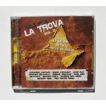 La Trova Vol. 3 Lo Mejor Cd Mexicano Nuevo Y Sellado 2007