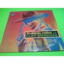 Disco Lp Cliff Mendoza El Ultimo Rodeo, Crema Batida Etc.