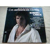 Disco Lp Roberto Carlos -15 Autenticos Exitos -