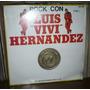 Luis Vivi Hernandez 3 Lp Album Rock Con Luis Vivi Hernandez