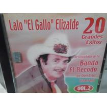 Lalo El Gallo Elizalde 20 Grandes Exitos Cd Nuevo Sellado