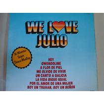 Julio Iglesias,we Love Julio Lp Hecho En Mexico Grupo Lazos