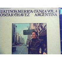 Oscar Chavez - Latinoamerica Canta Vol. 4 Argentina
