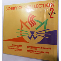 Bobby O Collection Vol. 2 L P México Hi N R G 1987 Excel Est